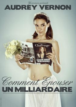 Audrey Vernon, comment épouser un milliardaire - Vendredi 15 mars à 20h45 au Quai 3
