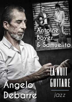Angelo Debarre - Antoine Boyer & Samuelito - Nuit de la Guitare (jazz) - Samedi 13 avril à 20h30 au Quai 3